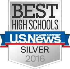 Silver award from US News and World Report as a Best High School in 2016